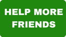 HELP MORE FRIENDS